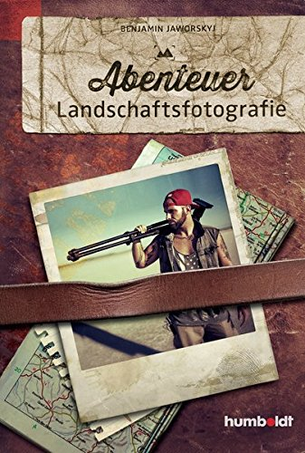 Abenteuer Landschaftsfotografie (humboldt - Freizeit & Hobby)