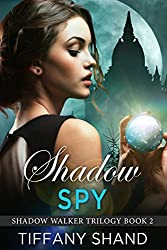 Shadow Spy: (Urban fantasy romance) (Shadow Walker Trilogy Book 2)