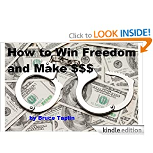How to Win Freedom and Make $$$ Bruce Taplin