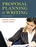Proposal Planning and Writing, Jeremy T. Miner and Lynn E. Miner, 0313356742