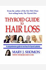 Thyroid Guide To Hair Loss: Conventional And Holistic Help For People Suffering Thyroid-Related Hair Loss Paperback