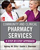 Community and Clinical Pharmacy Services: A step by step approach. (Medical/Denistry)