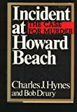 Incident at Howard Beach, Charles J. Hynes and Bob Drury, 0399135006