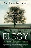 Book cover from Elegy: The First Day on the Somme by Andrew Roberts
