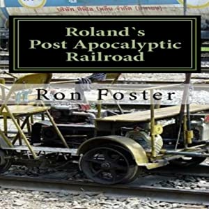 Roland`s Post Apocalyptic Railroad Audiobook
