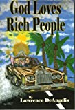 God Loves Rich People, Lawrence DeAngelis, 0974938106