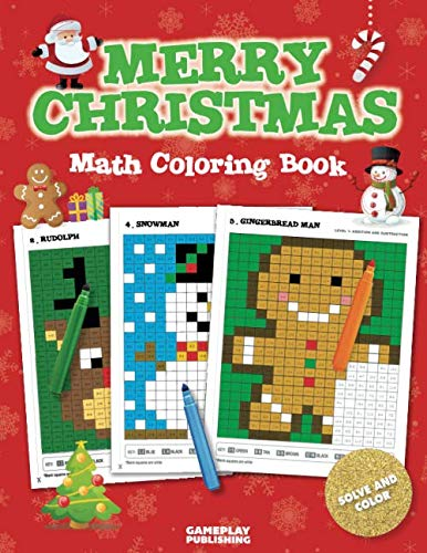 Merry Christmas Math Coloring Book: Pixel Art For Kids: Addition, Subtraction, Multiplication and Division Practice Problems (Christmas Activity Books For Kids) (By Number Color Math)