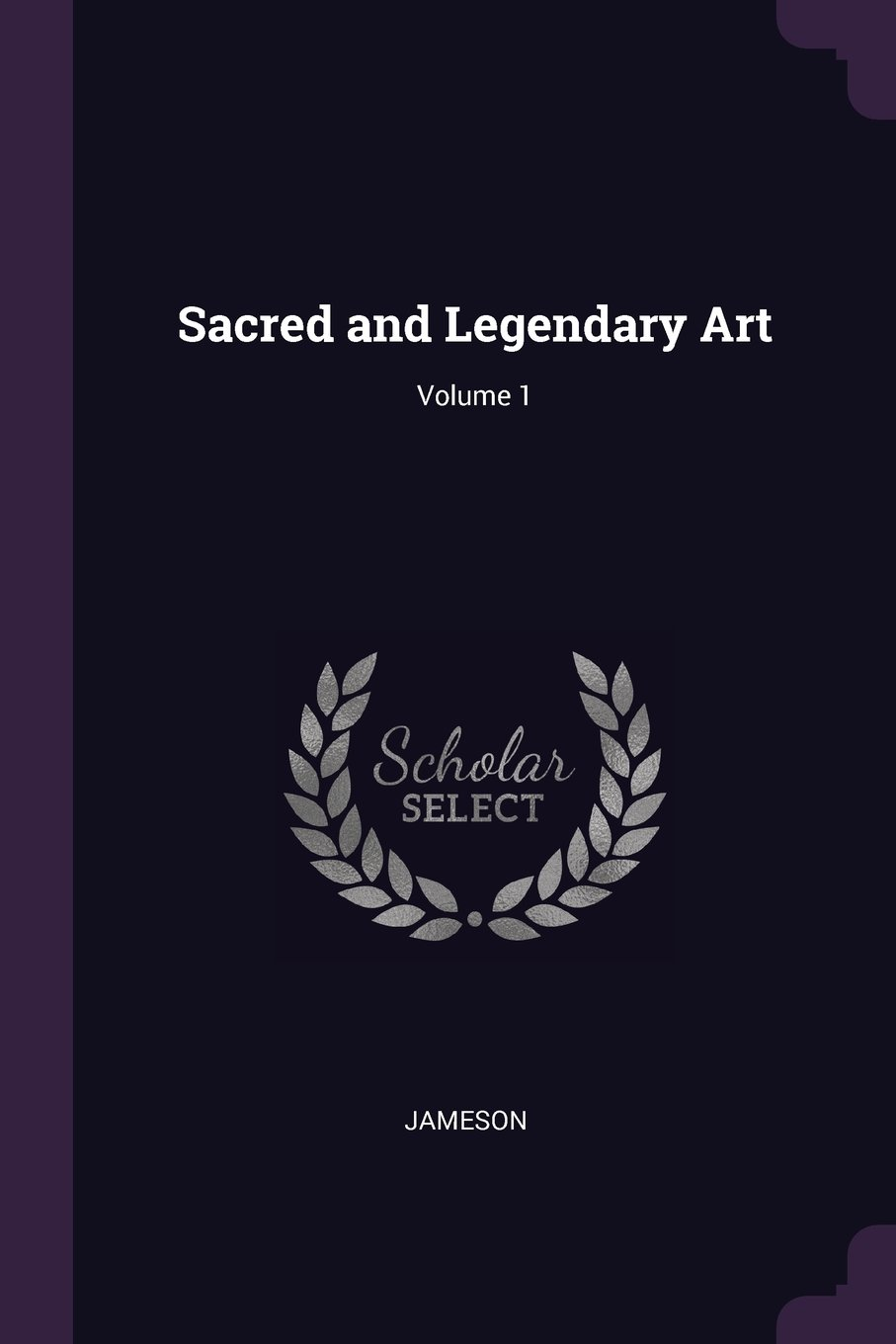 Read Online Sacred and Legendary Art; Volume 1 pdf epub