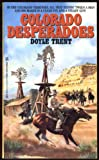 Colorado Desperadoes, Doyle Trent, 0821726293
