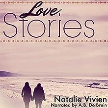 Love Stories Audiobook by Natalie Vivien Narrated by A.B. De Bruin