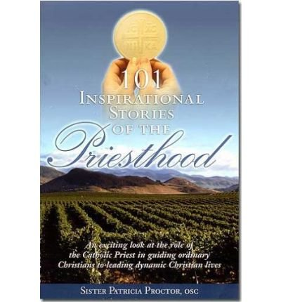 [ 101 INSPIRATIONAL STORIES OF THE PRIESTHOOD ] By Lillis, Anne Marie ( Author) 2005 [ Paperback ]
