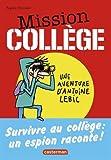 Mission collège : Tome 1, Survivre au collège