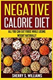 Negative Calorie Diet: All You Can Eat Foods While Losing Weight Naturally (Turn Off Cravings, Burn Fat, Slim Down, Boost Metabolism)