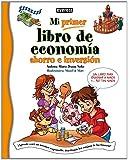 Mi primer libro de economía, ahorro e inversión: ¡Aprende a ser un inversor responsable, descifrando los enigmas de las finanzas!