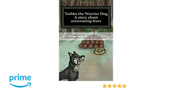 Tashka the Warrior Dog: A story about overcoming fears