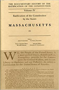 Book Ratification by the States Massachusetts Vol 1: 4 (Documentary History of the Ratification of the Constitution)