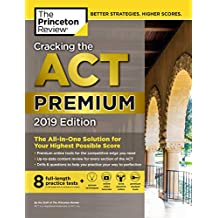 Cracking the ACT Premium Edition with 8 Practice Tests, 2019: 8 Practice Tests + Content Review + Strategies (College Test Preparation)