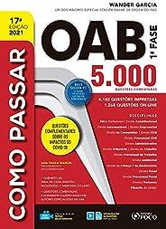 COMO PASSAR NA OAB - 1ª FASE - 5.000 QUESTÕES COMENTADAS - 17ª ED - 2021