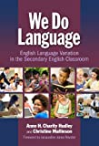 We Do Language: English Language Variation in the Secondary English Classroom (Multicultural Education Series) (0)