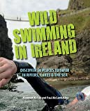 img - for Wild Swimming in Ireland: Discover 50 Places to Swim in Rivers, Lakes, & the Sea book / textbook / text book