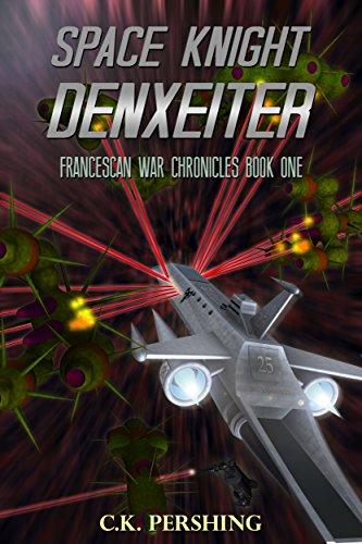 Space Knight Denxeiter (Francescan War Chronicles Book 1)