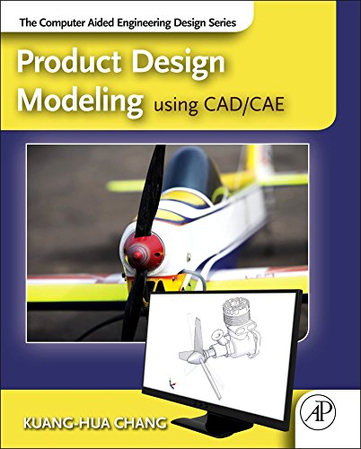 (Product Design Modeling using CAD/CAE: The Computer Aided Engineering Design Series)