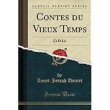 Contes Du Vieux Temps: CA Et La (Classic Reprint)