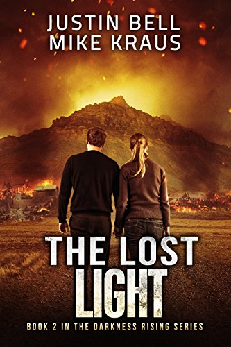 The Lost Light: Book 2 in the Thrilling Post-Apocalyptic Survival Series: (Darkness Rising - Book 2) by [Bell, Justin, Kraus, Mike]