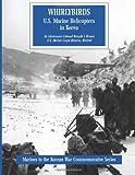 Whirlybirds: U. S. Marine Helicopters in Korea, USMCR (Ret.), Lieutenant Colonel Ronald J. Brown, 1499538715