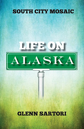 South City Mosaic:  Life On Alaska