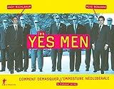 Image de Les Yes Men ; Comment démasquer en s'amusant un peu l'imposture néolibérale!