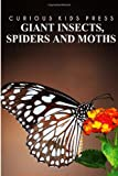 Giant Insects, Spiders and Moths - Curious Kids Press, Curious Press, 1499364598