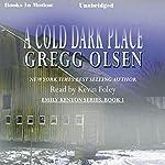 A Cold Dark Place | Gregg Olsen