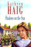 Shadows on the Sun, Kathryn Haig, 0727822683