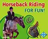 Horseback Riding for Fun!, Beth Gruber, 0756505852
