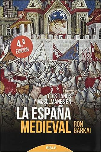 Cristianos y musulmanes en la España medieval: Amazon.es ...