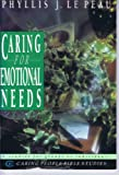 Caring for Emotional Needs, Phyllis J. Le Peau, 0830811958