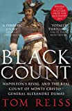 Front cover for the book The Black Count: Glory, Revolution, Betrayal, and the Real Count of Monte Cristo by Tom Reiss