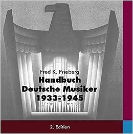 Handbuch Deutsche Musiker 1933-1945 : Prieberg, Fred K.: Amazon.de: Bücher