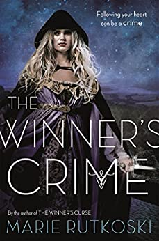 The Winner's Crime (The Winner's Trilogy Book 2) by [Rutkoski, Marie]