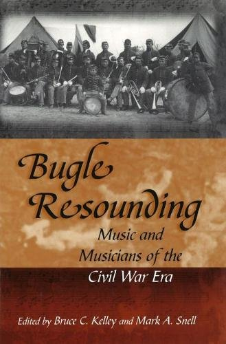 Bugle Resounding: Music and Musicians of the Civil War Era (Shades of Blue and Gray)
