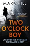 Two O'Clock Boy: One detective. One killer. One shared secret. (DI Ray Drake)