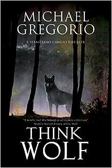 Book Think Wolf: A Mafia thriller set in rural Italy (A Sebastiano Cangio Thriller)