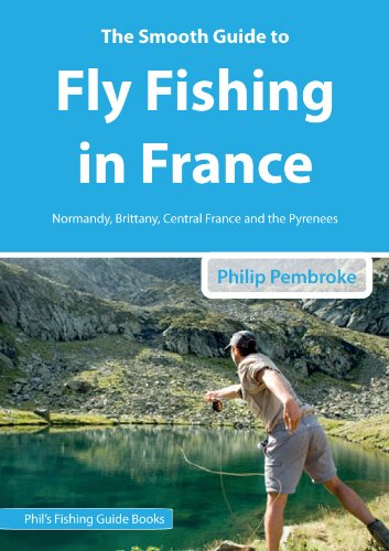 The Smooth Guide To Fly Fishing in France (Phil's Fishing Guide Books Book - Lake Pembroke