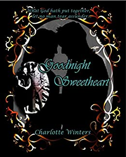 Goodnight Sweetheart A Memoir Of True Love Romance And The Art Of