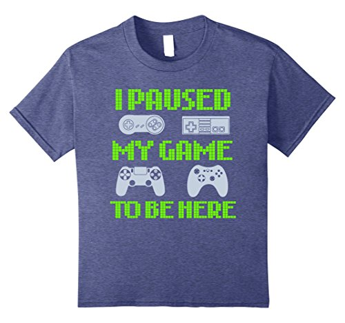 Kids I Paused My Game To Be Here Funny Video Gamer T-Shirt 10 Heather Blue
