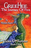 Greehee the Journey of Five, Michele Avanti, 0977959007
