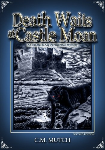 Death Waits at Castle Moan: An Emma & Aly Paranormal Mystery