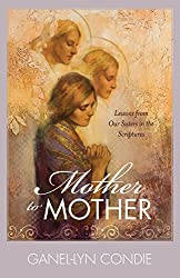 Mother to Mother: Lessons from Our Sisters in the Scriptures