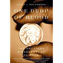 One Drop of Blood: The American Misadventure of Race